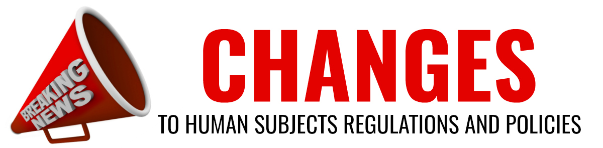 changes coming soon to human subject regulations